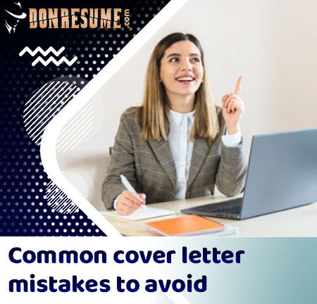 Common cover letter mistakes to avoid